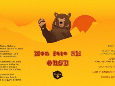Non fate gli orsi! – Presentazione attività Cantiere 26