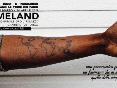 Homeland 2018 – Migrazioni, esodi e nomadismi.