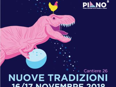 """Il T-Rex di PianoB vi attende al suo evento 2018 """"Nuove Tradizioni"""""""